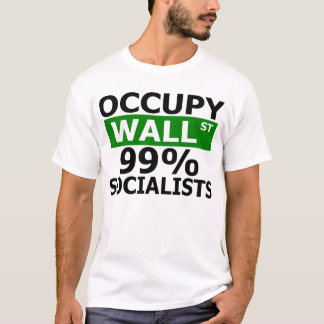 Occupy Wall St 99% Socialists T-Shirt