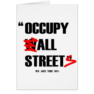 Occupy Wall Street All Streets We are the 99% Card