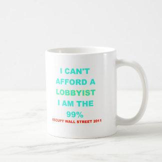 Occupy Wall Street I can t afford a lobbyist Coffee Mug