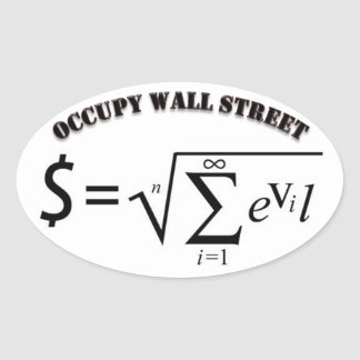 Occupy Wall Street Money is the Root of all Evil Oval Sticker
