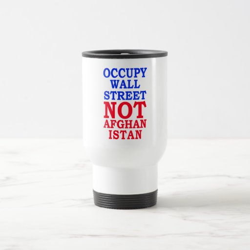 Occupy Wall Street, Not Afghanistan Mugs