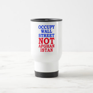 Occupy Wall Street, Not Afghanistan Travel Mug