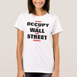 OCCUPY WALL STREET POWER TO THE PEOPLE T-Shirt