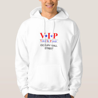 Occupy Wall Street - Voters In Power Hooded Sweatshirts