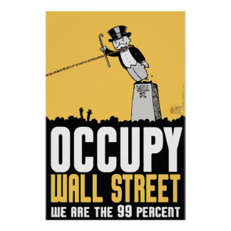 Occupy wall street we are the 99 percent poster