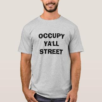 Occupy Ya'll Street - a play on Occupy Wall Street T-Shirt