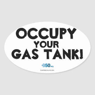 Occupy Your Gas Tank! Oval Sticker
