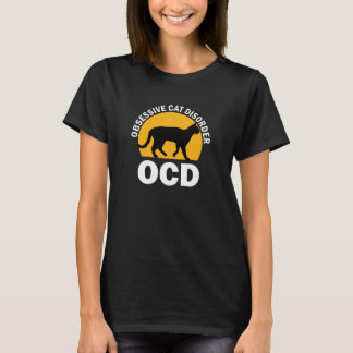 OCD- Obsessive Cat Disorder t-shirt