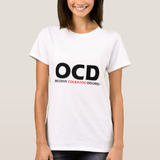 OCD - Obsessive Cockatoo Disorder T-Shirt
