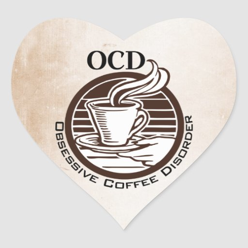 OCD: Obsessive Coffee Disorder Stickers