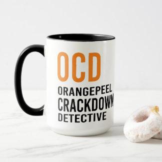 OCD • ORANGEPEEL CRACKDOWN DETECTIVE • COFFEE MUG