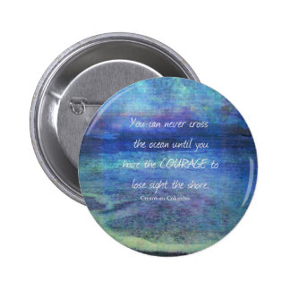 OCEAN QUOTE inspirational courage 6 Cm Round Badge
