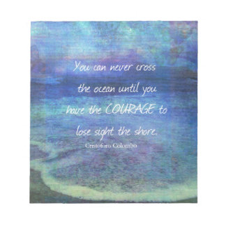 OCEAN QUOTE inspirational courage Notepad