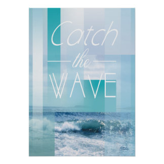 Ocean Waves - Catch the Wave   abstract blues Poster