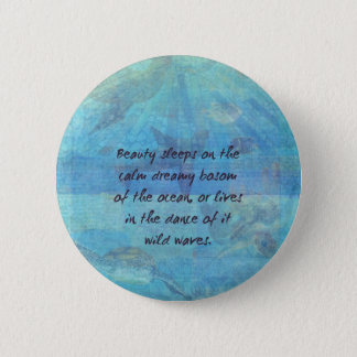 Ocean waves sea quote with sea life 6 cm round badge