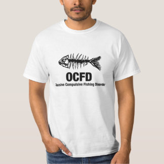 OCFD Obsessive Compulsive Fishing Disorder Tee Shirts