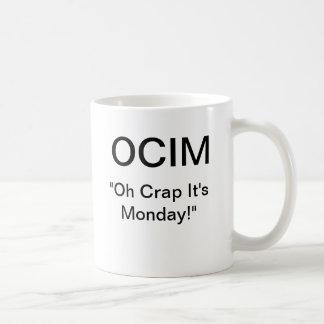 "OCIM ""oh crap it's monday"" Coffee Mug"