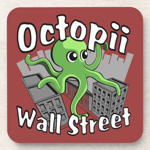 Octopii Wall Street - Occupy Wall St! Beverage Coaster