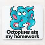 Octopuses ate my homework mouse pads