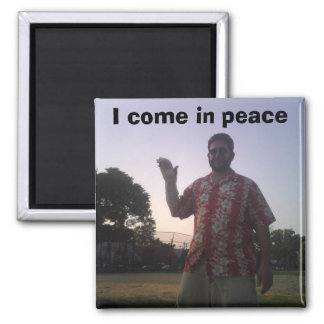 Oded, I come in peace Square Magnet