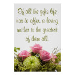 Of all the gifts a loving mother... posters