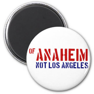 Of Anaheim (Not Los Angeles) - Show Your OC Pride 6 Cm Round Magnet