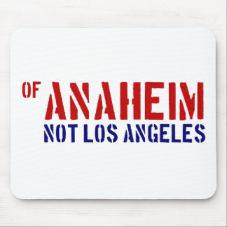 Of Anaheim (Not Los Angeles) - Show Your OC Pride Mouse Pad