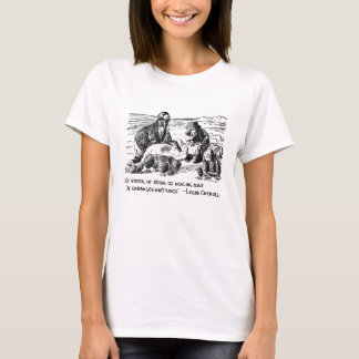 Of Cabbages and Kings T-Shirt