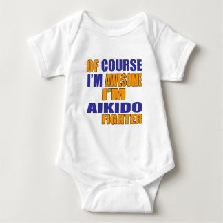 Of Course I Am Aikido Fighter Baby Bodysuit