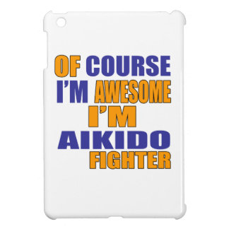Of Course I Am Aikido Fighter Cover For The iPad Mini