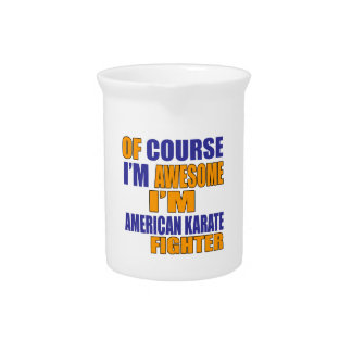 Of Course I Am American Karate Fighter Drink Pitchers