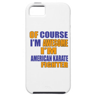 Of Course I Am American Karate Fighter iPhone 5 Cases