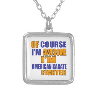 Of Course I Am American Karate Fighter Silver Plated Necklace