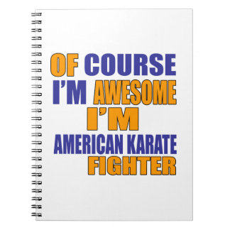 Of Course I Am American Karate Fighter Spiral Notebook
