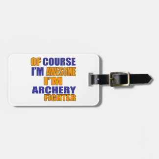 Of Course I Am Archery Fighter Luggage Tag