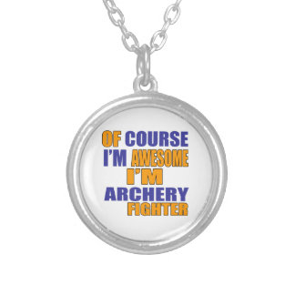 Of Course I Am Archery Fighter Silver Plated Necklace