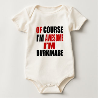 OF COURSE I AM AWESOME I AM BURKINABE BABY BODYSUIT