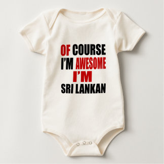 OF COURSE I AM AWESOME I AM SRI LANKAN BABY BODYSUIT