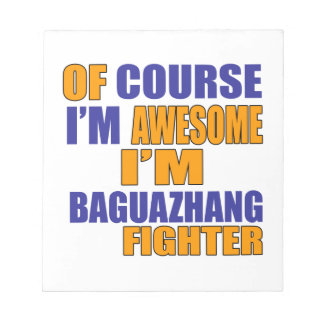Of Course I Am Baguazhang Fighter Notepad