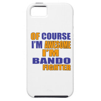Of Course I Am Bando Fighter Case For The iPhone 5