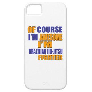 Of Course I Am Brazilian Jiu-Jitsu Fighter iPhone 5 Cases