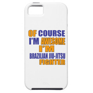 Of Course I Am Brazilian Jiu-Jitsu Fighter Tough iPhone 5 Case