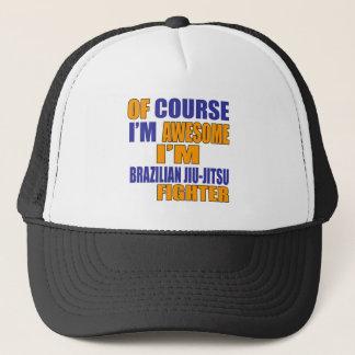 Of Course I Am Brazilian Jiu-Jitsu Fighter Trucker Hat