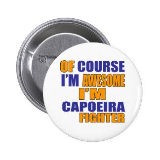Of Course I Am Capoeira Fighter 6 Cm Round Badge