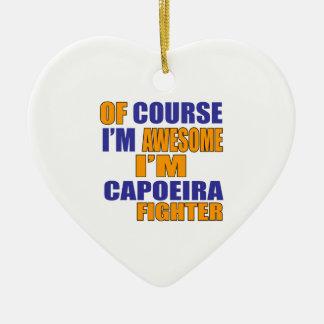 Of Course I Am Capoeira Fighter Ceramic Heart Decoration