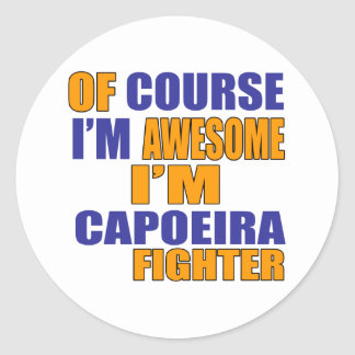 Of Course I Am Capoeira Fighter Classic Round Sticker