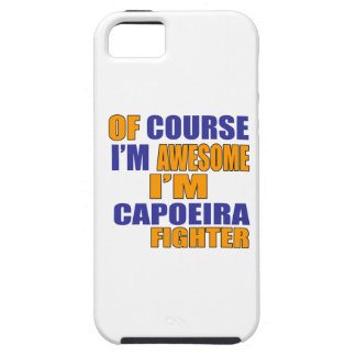 Of Course I Am Capoeira Fighter iPhone 5 Case