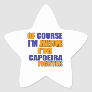 Of Course I Am Capoeira Fighter Star Sticker