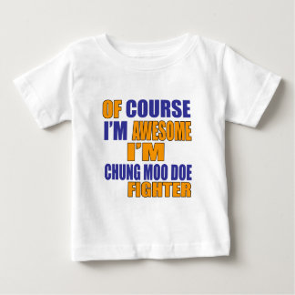 Of Course I Am Chung Moo Doe Fighter Baby T-Shirt