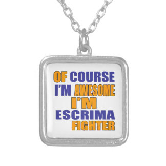 Of Course I Am Escrima Fighter Silver Plated Necklace